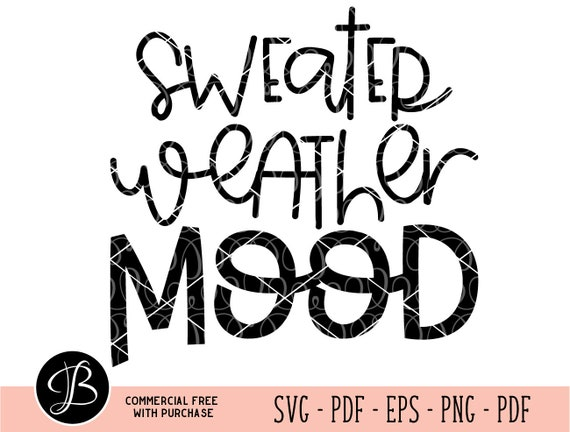Sweater Weather SVG, Sweater SVG, Mood svg, mood quotes svg, fall svg, fall  mood svg, love fall svg, svg files for cricut