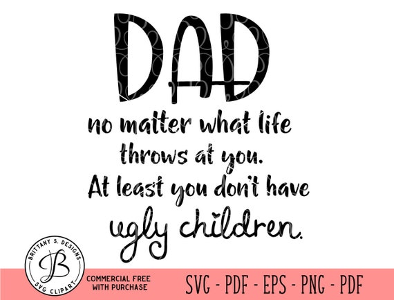 Fathers day svg, Dad svg, Funny dad svg, Funny quote, Fathers day cut  files, svg files for cricut, silhouette cameo svg