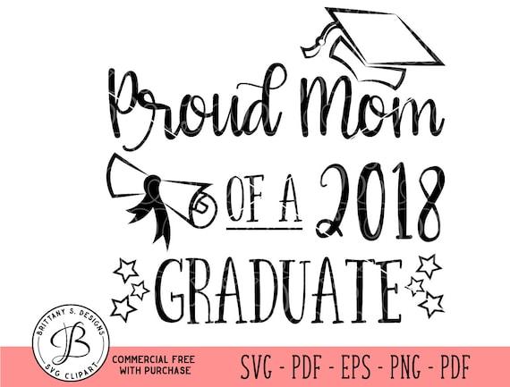 Proud Mom Svg Graduation Svg 2018 Graduation Svg 2018 Grad Etsy