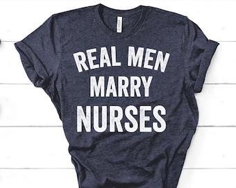 7d999484762e1 Real Men Marry Nurses Shirt - Nurse Shirt - Husband Shirt - RN - LPN - CNA  - Nurse Graduation - Wife To Husband Gift - Unisex Graphic Tee