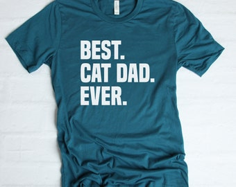 26235dc1d Fathers Day Gift - Best Cat Dad Ever - Cat Dad Shirt - Funny Dad Shirt -  Kitty Cat Shirt - Cat Lover - Gift For Him - Unisex Graphic Tee