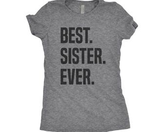 Best Selling Sister, Best Sister Ever, Sister Gift, Sisters, Little Sister, Big Sister, Gift For Sister, Next Level Apparel Tri-Blend Shirt