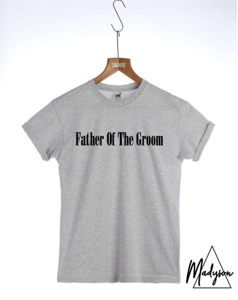55915ee6a Father Of The Groom Tshirt Wedding Slogan T-shirt | Etsy