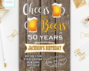 Cheers and Beers Birthday Invitation, Cheers and Beers to 50 Years Birthday Invitations, Wood Cheers and Beers Birthday, ANY AGE, 30,40...
