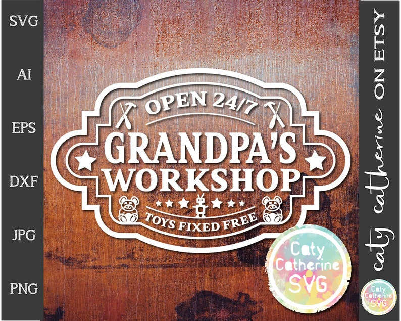 Grandpa S Workshop Open 247 Toys Fixed Free Svg Cut File Etsy