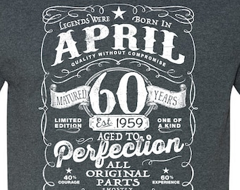 APRIL 60th Birthday In 2019 Legends Were Born 1959 Aged To Perfection Gift For Men Est VIN 60