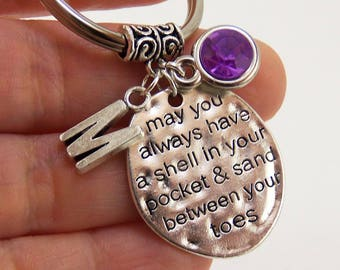 Beach keychain, beach quote keychain, custom birthstone keychain, may you always have a shell in your pocket and sand between your toes
