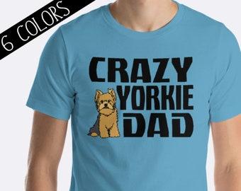 378592ee3 Dog Dad Shirt - Yorkshire Terrier Shirt - Dog Lover Shirt - Yorkie Dad - Yorkie  Shirt - Yorkie Gifts - Dog Daddy Shirt