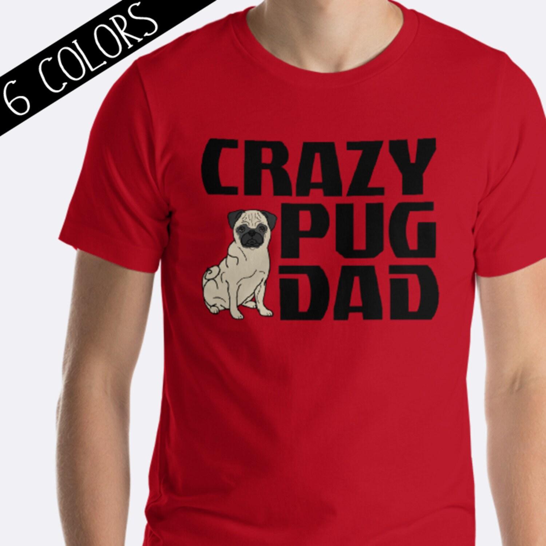 e8d3b774 Dog Dad Shirt Pug Shirt Dog Lover Shirt Pug Dad Shirt | Etsy