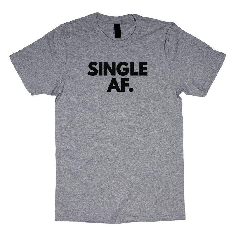 4cbaf31e Single AF T-Shirt Single AF Divorce Shirt Breakup Shirt As | Etsy