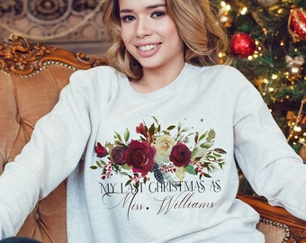 Last Christmas as a Miss Jumper Sweatshirt Fiance Christmas Engagement Gift Bride Gift Best Friend Gift Bride to be Christmas Jumper