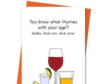 What Rhymes With Your Age is Vodka and Rum and Wine, Funny Birthday Card, Daughter Birthday Card, Wife Birthday Card, Sister Card