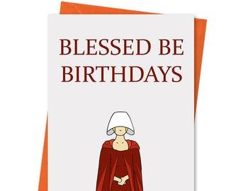Handmaids Tale Birthday Card Funny Blessed Be Birthdays Greeting