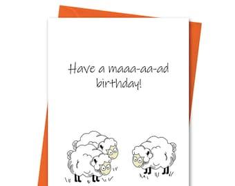 Have a Maa-aa-ad Birthday, Funny Birthday Card, Joke Birthday Card, Cheeky Birthday, Friend Birthday, Girlfriend Birthday, Sister Birthday