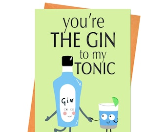 You're The Gin To My Tonic Card, Funny Anniversary Card, Funny Love Card, Cheeky Anniversary Card, Valentines Card, Valentine's Day Card