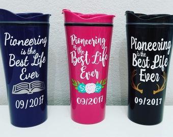JW Travel Mug - Pioneering is the Best Life Ever - JW Customized Travel mug - Customized Pioneer gift - Pioneer gift - Best Life Ever gift