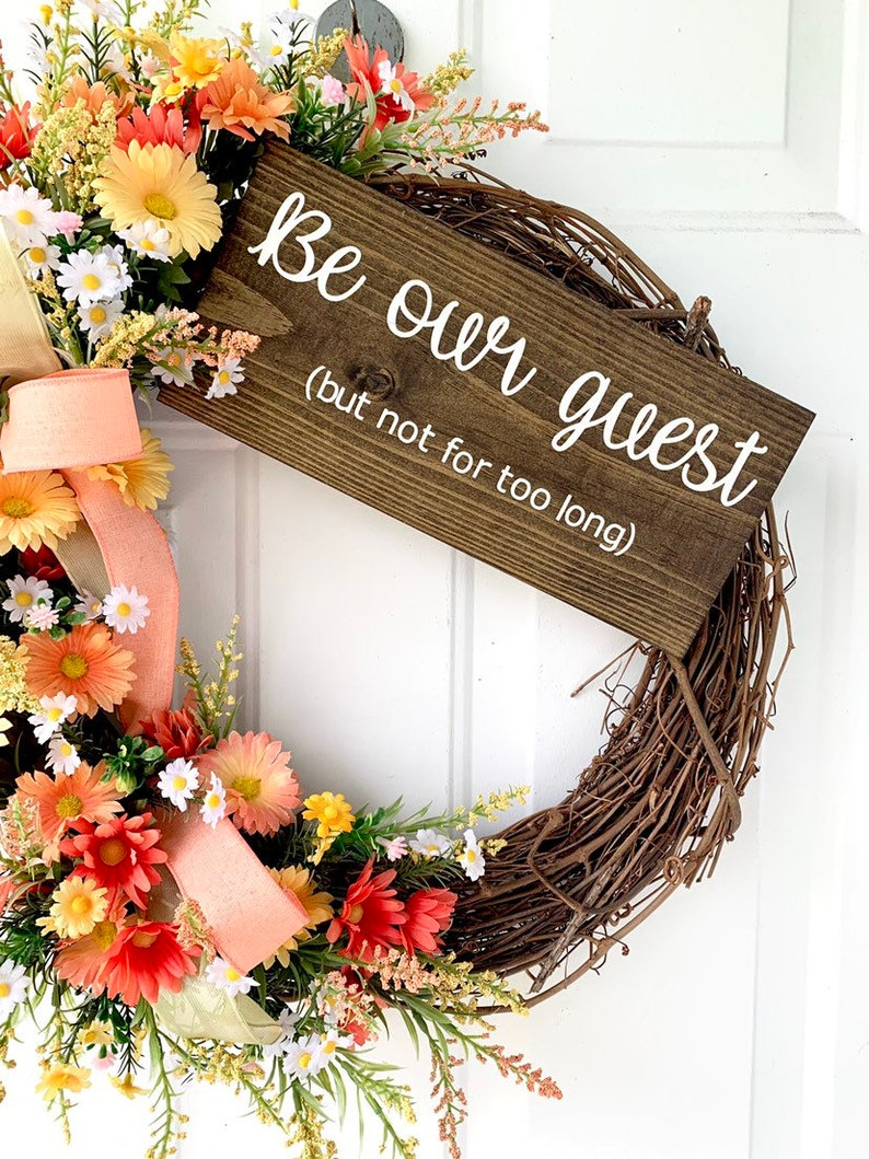 Be Our Guest Coral Yellow Orange But Not For Too Long Summer Home Decor Front Door Decor Spring Floral Daisy Wreath Witty Funny Adult