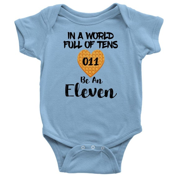 in A World Full of Tens Be an Eleven Baby Infant Shirt