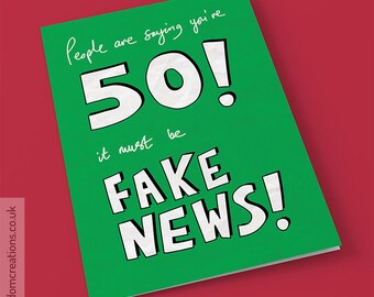 Fake News 50th Birthday Card