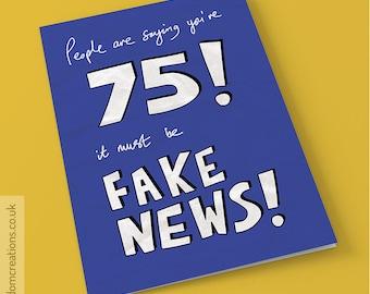 Fake News 75th Birthday Card