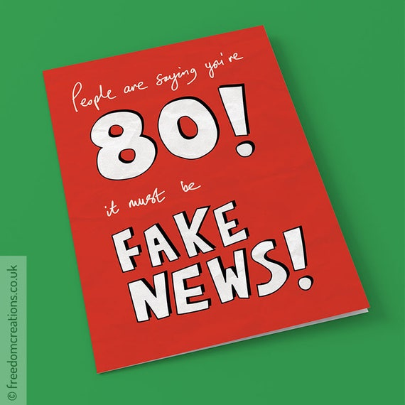 Fake News 80th Birthday Card Funny Political Greeting Cards