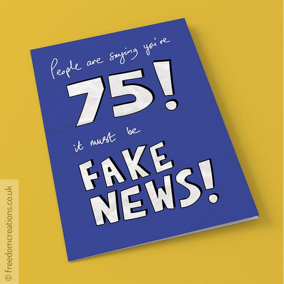 Fake News 75th Birthday Card Funny Political Greeting Cards