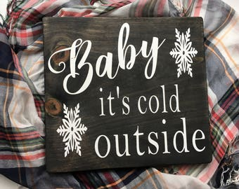 """Baby It's Cold Outside   It's Cold Outside   Winter Sign   Christmas Sign   Baby Its Cold   Rustic Christmas   Christmas Decor   11.5""""x11.5"""""""
