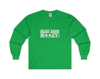 St Patricks Day Funny Bad And Boozy Drinking Long Sleeve Saint Pattys Day Green Shirt