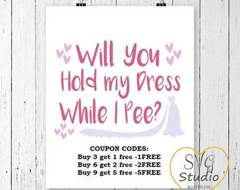 SVG Cutting File-Will You hold my dress while I pee- Wedding Quote SVG Cutting File