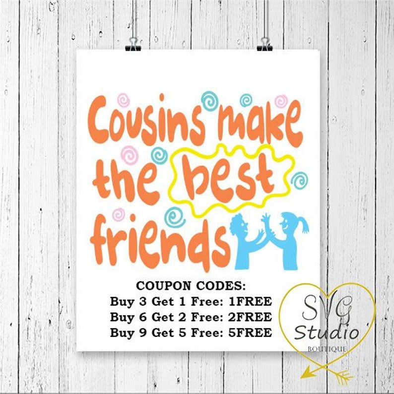 Svg Cutting File Cousins Make The Best Friends Family Quote Etsy