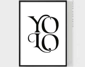 YOLO PRINT, Typography Wall Art, Black and White Art Minimalist Poster, Quote Print, Typographic Art Print, Wall Decor, Artistic Letters