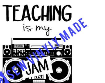 Teaching is my Jam JPEG and PNG
