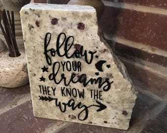 Follow Your Dreams- Granite Decor