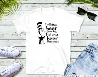 9ac98867b Dr Seuss, Cat in the Hat, Beer, Drinking, Drinking Beer, Shirts with  Sayings, Unisex Shirt