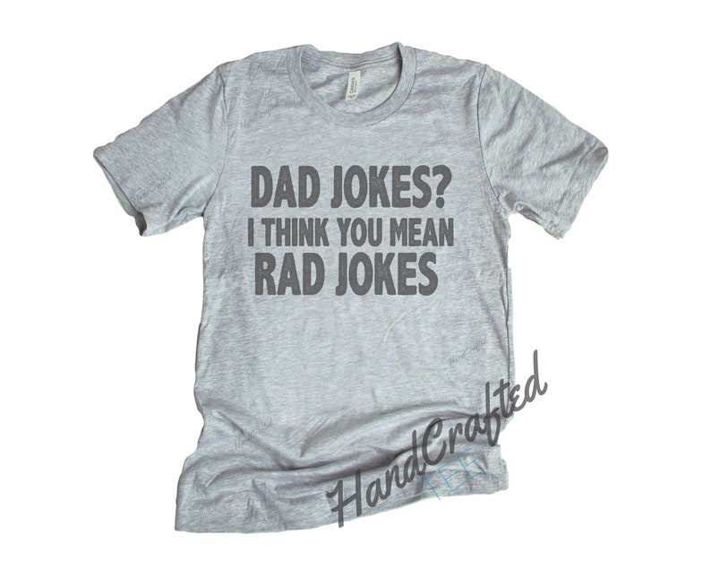 Dad jokes I think you mean Rad jokes, V-Neck, Long Sleeve, GiftFathers Day  Gift Dad Shirt