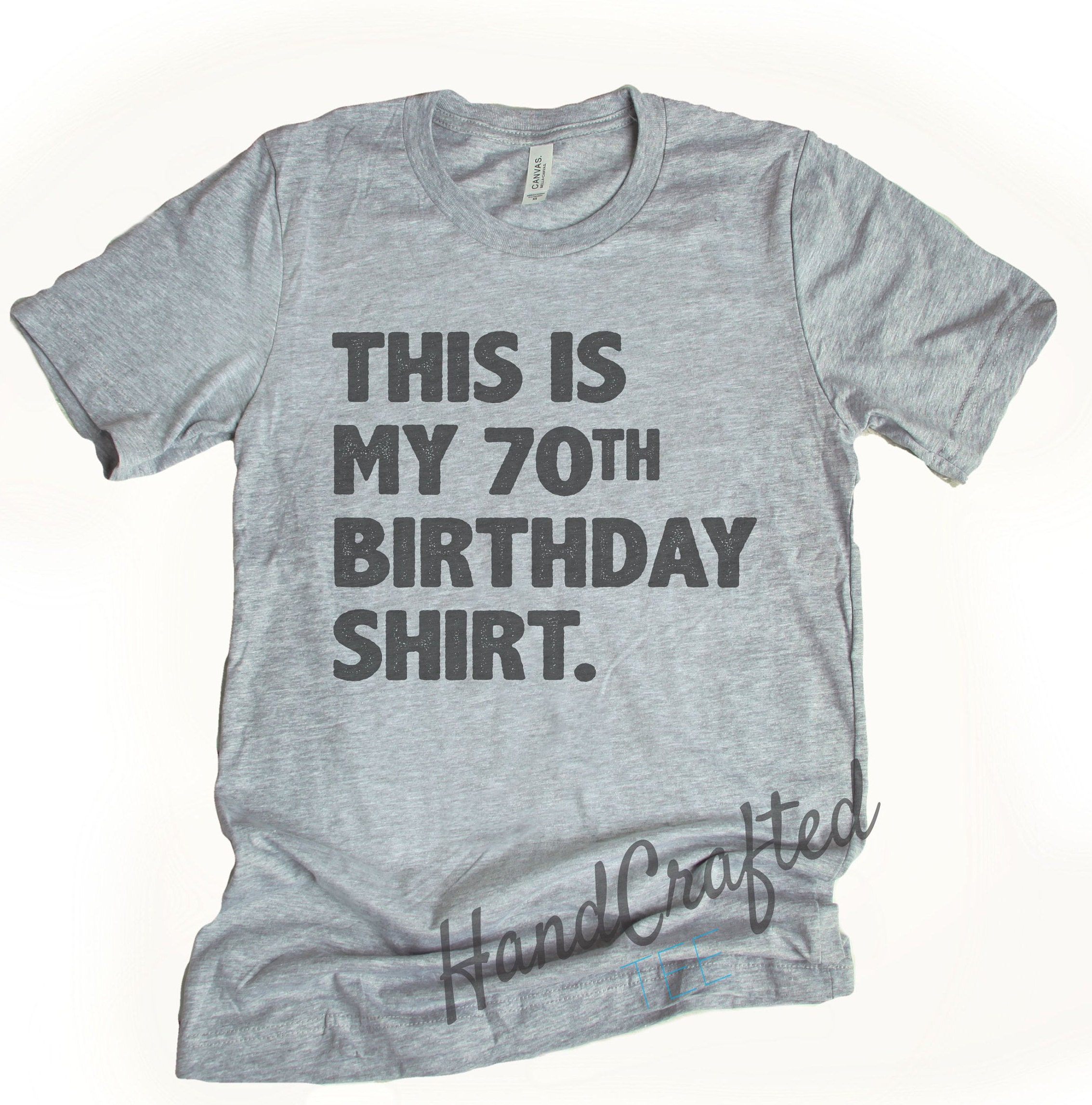 This Is My 70th Birthday Shirt Gifts Humor