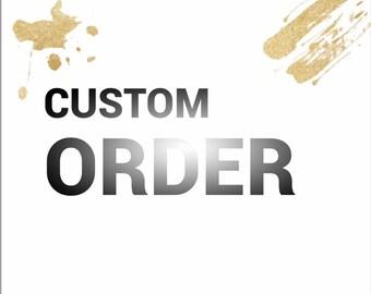 Custom order for Kelli