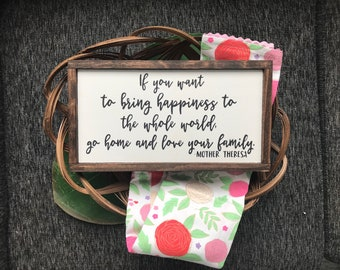 If you want to bring happiness to the world go home and love your family, family sign, rustic sign, home decor, mothers day, birthday, gift