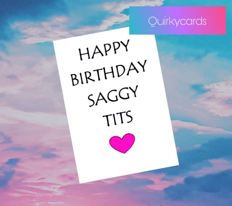 Funny Friend card Bestfriend BFF birthday card just because love rude  humour cheeky insult profanity Happy Birthday Saggy Tits