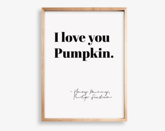 Pulp Fiction Typography Print, Love Quote Print, Pulp Fiction Quote Wall Art, Movie Love Quote Poster, Digital Download, Honey Bunny Print