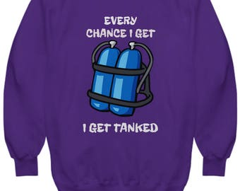 Every Chance I Get I Get Tanked - Funny Scuba Diving Hoodie