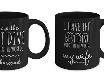 Scuba Mugs For Dive Buddies (Set of 2), I Have The Best Dive Buddy In The World, Husband and Wife Mugs, Gift Idea Birthdays or Christmas