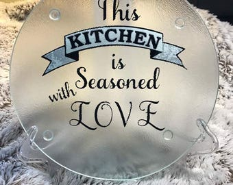 Clear glass cutting board,This Kitchen is Seasoned with Love Customized Vinyl Cutting Board, Cutting Board, Kitchen Decor
