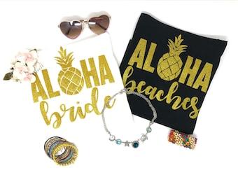 Aloha Beaches Shirts, Bridesmaid Proposal Gift Shirt, Girls Weekend Shirt, Pineapple Bride Shirt, Bachelorette Party Shirt, Aloha Shirt