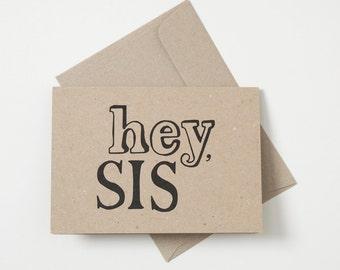 Greeting Card - Hey Sis