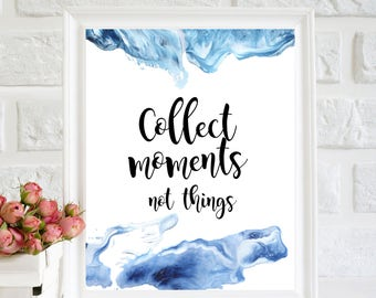 Collect moments not things Print, Motivational Quote, Inspirational Wall, Instant Download, Home wall decor, Home Wall Art, Home quote print
