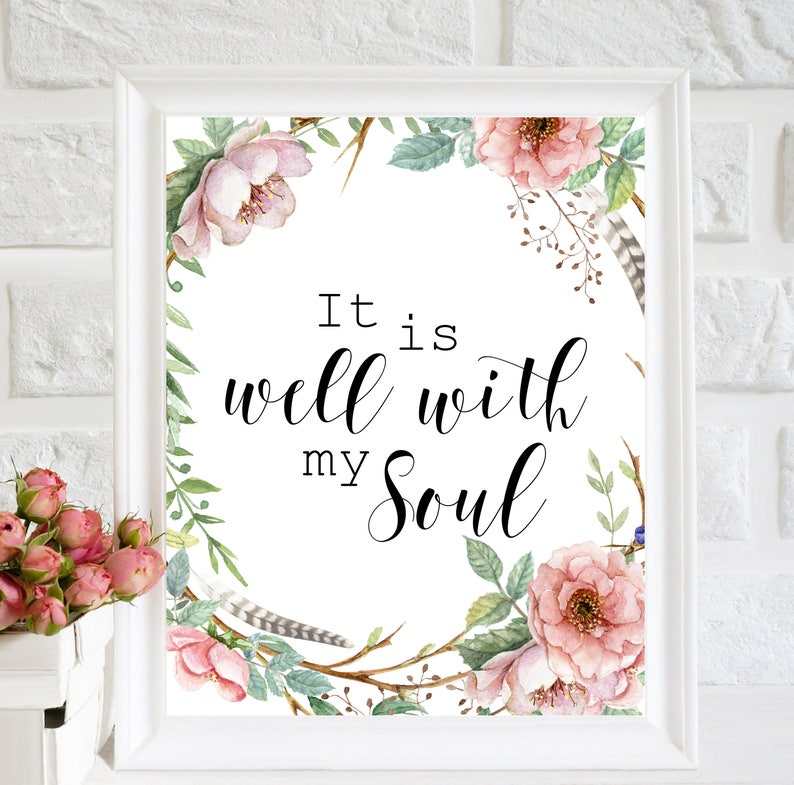 photograph about It is Well With My Soul Printable known as It Is effectively with My Soul Printable, Bible Verse Wall Artwork, Christian Quotation printable, floral print, Scripture wall artwork, Nursery Wall Artwork