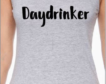 Daydrinker tank/tee/vneck