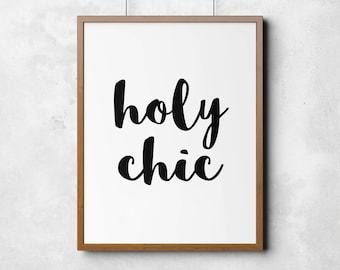 Holy Chic Print, printable art, fashion, typography poster, wall art, black and white wall decor, home print