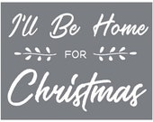 I'll be home for Christmas stencil